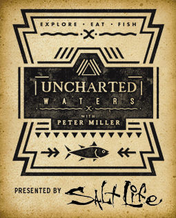 Uncharted Waters with Peter Miller logo Presented by Salt Life